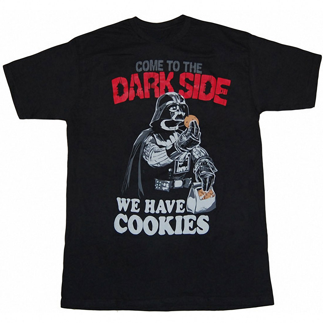 Darth Vader Come To The Dark Side We Have Cookies T Shirt