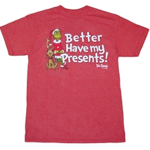Dr. Suess Grinch Better Have My Presents T-Shirt