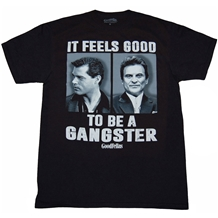 Goodfellas Feels Good To Be A Gangster T-Shirt
