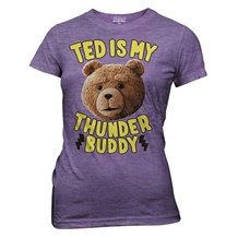 Ted Is My Thunder Buddy Ladies Junior T-Shirt