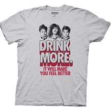 Workaholics Drink More It Will Make You Feel Better T-Shirt