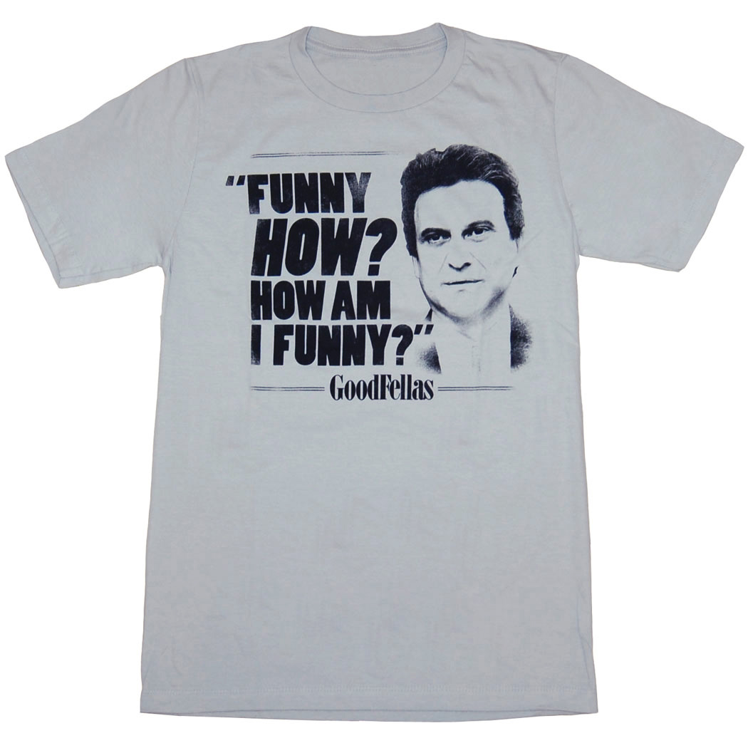 Goodfellas How Am I Funny T-Shirt