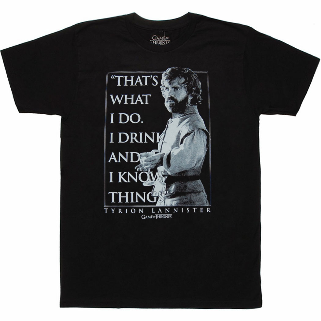 Game of Thrones Tyrion I Drink and I Know Things T-Shirt