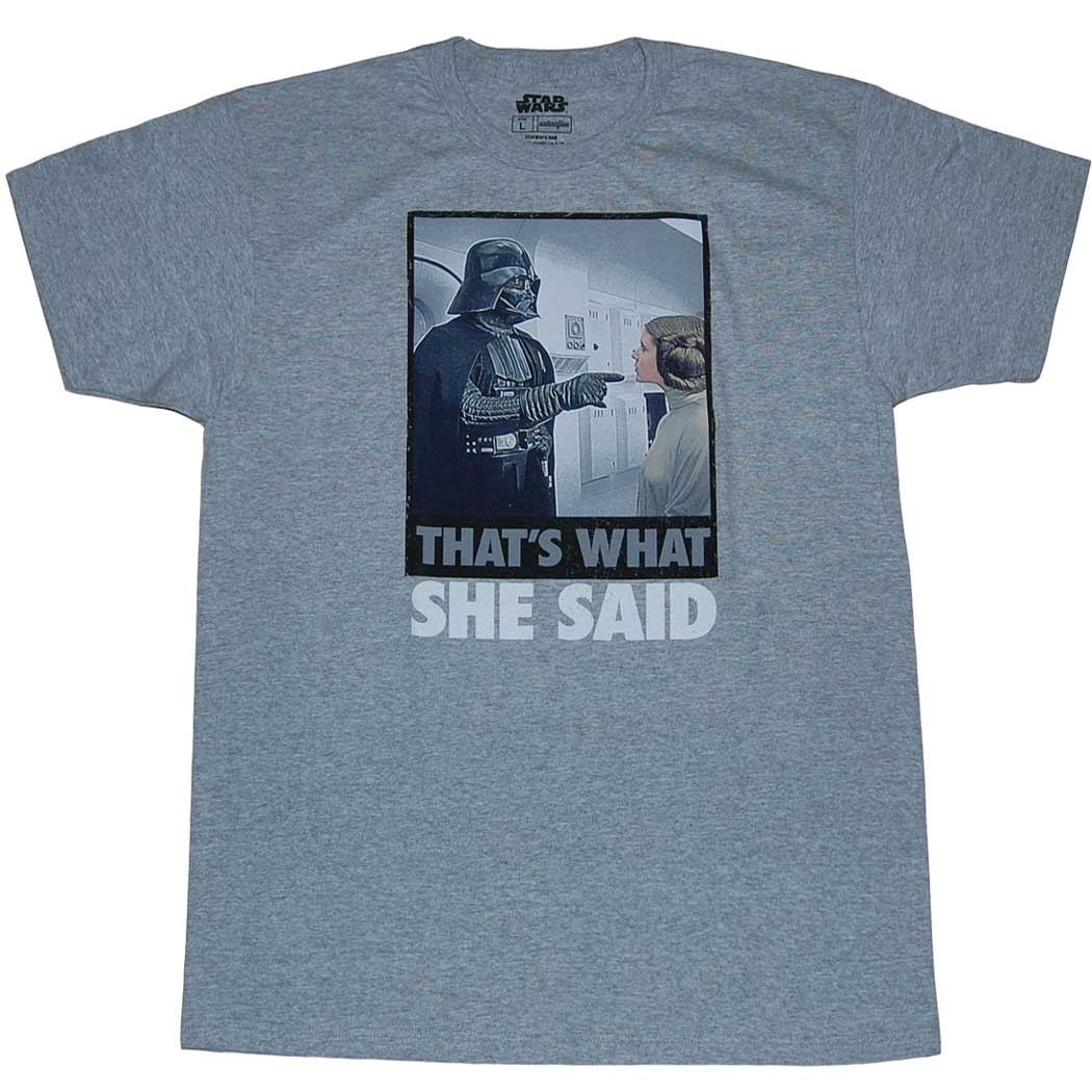 Star Wars That's What She Said T-Shirt