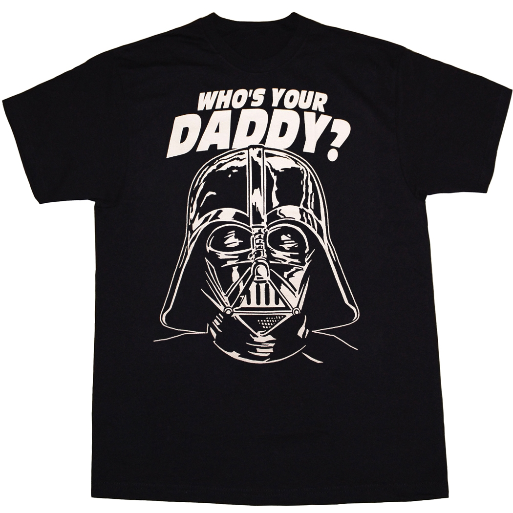 Star Wars Darth Vader Who's Your Daddy T-Shirt
