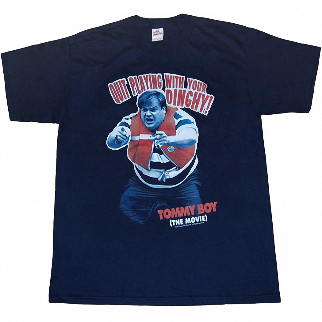Tommy Boy Quit Paying With Your Dinghy T-Shirt