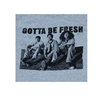 Workaholics Gotta Be Fresh T-Shirt
