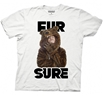 Workaholics Fur Sure T-Shirt